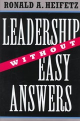 Leadership without Easy Answers | Ronald A Heifetz |