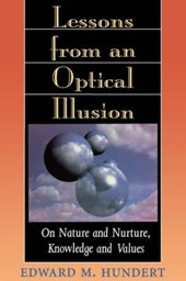 Lessons from an Optical Illusion - On Nature & Nuture, Knowledge & Values (Paper)
