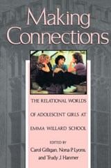 Making Connections - The Relational Worlds Adolescent Girls E Willard Sch (Paper) | C Gilligan |