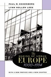 The Making of Urban Europe, 1000-1994 - With a New Preface and a New Chapter