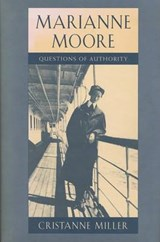 Marianne Moore - Questions of Authority | Cristanne Miller |