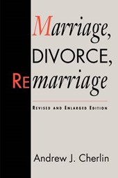 Marriage, Divorce, Remarriage - Revised and | Andrew J. Cherlin |