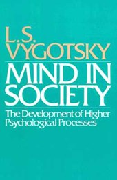 Mind in Society - Development of Higher Psychological Processes (Paper)