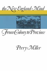 The New England Mind - From Colony to Province | Perry Miller |
