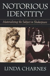 Notorious Identity - Materializing the Subject in Shakespeare (Paper)