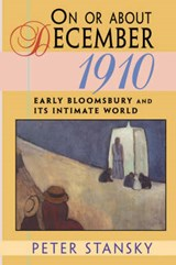On or About December 1910 - Early Bloomsbury & its Intimate World (Paper) | Peter Stansky |