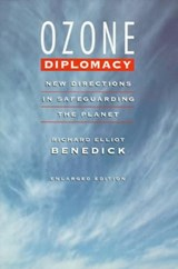Ozone Diplomacy - New Directions in Safeguarding the Planet Enl Ed (Paper) | Richard Benedick |