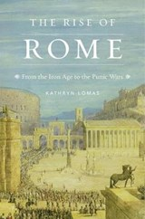 The Rise of Rome | Kathryn Lomas |
