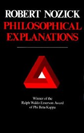 Philosophical Explanations (Paper) | R Nozick |