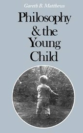 Philosophy & the Young Child (Paper) | Gareth B. Matthews |