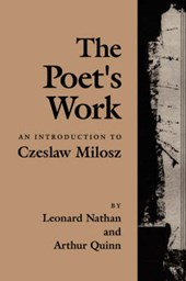 The Poet's Work - An Introduction to Czeslaw Milosz