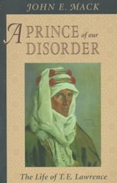 A Prince of Our Disorder - The Life of T.E Lawrence (Paper) | John Mack |