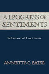 A Progress of Sentiments - Reflections on Hume's Treatise (Paper) | Annette C Baier |