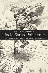 Uncle Sam's Policemen - The Pursuit of Fugitives across Borders