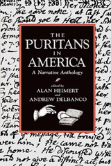 The Puritans in America - A Narrative Anthology (Paper) | A Heimert |