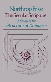 The Secular Scripture - A Study if the Structure of Romance (Paper)