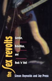 The Sex Revolts - Gender, Rebellion & Rock 'N' Roll (Cobee) (Paper)