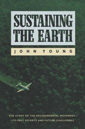Sustaining the Earth - The Story of the Environmental Movement - Its Past Efforts & Future Challenges (Paper) (Cobee) | John Young |