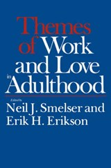 Themes of Work & Love in Adulthood (Paper) | Neil J. Smelser |