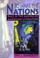 To Wake the Nations - Race in the Making of American Literature (Paper)