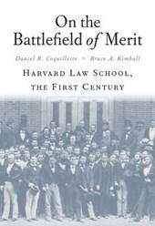 On the Battlefield of Merit - Harvard Law School, the First Century