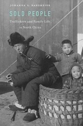 Sold People - Traffickers and Family Life in North China | Johanna S. Ransmeier |