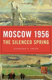 Moscow 1956 : the silenced spring