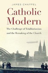 Catholic Modern | James Chappel |