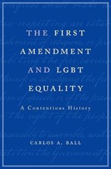 First Amendment and Lgbt Equality | Carlos A Ball |