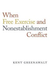 When Free Exercise and Nonestablishment Conflict | Kent Greenawalt |