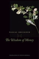 Wisdom of money | Pascal Bruckner |