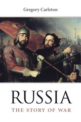 Russia: the story of war | Gregory Carleton |