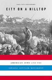 City on a Hilltop - American Jews and the Israeli Settler Movement