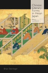 Chinese Literary Forms in Heian Japan - Poetics and Practice