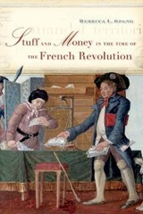 Stuff and Money in the Time of the French Revolution | Rebecca L. Spang |