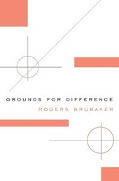 Grounds for Difference | Rogers Brubaker |