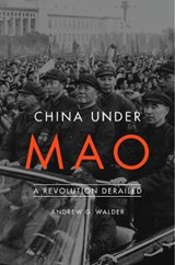 China Under Mao - A Revolution Derailed | Andrew G. Walder |