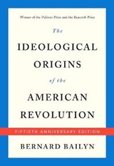 Ideological origins of the american revolution (50th anniversary edition) | Bernard Bailyn |