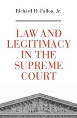 Law and Legitimacy in the Supreme Court | Richard H Fallon |