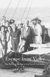Escape from Vichy | Eric T Jennings |