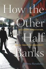 How the Other Half Banks | Mehrsa Baradaran |