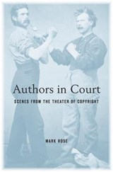 Authors in Court - Scenes from the Theater of Copyright | Mark Rose |