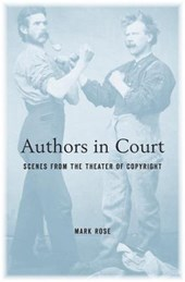 Authors in Court - Scenes from the Theater of Copyright