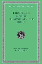 Euripidies - Bacchae Iphigenia at Aulis Rhesus V 1 L495 (Trans. Kovacs)(Greek)