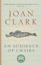An Audience of Chairs | Joan Clark |