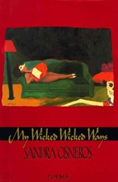 My Wicked Wicked Ways | Sandra Cisneros |