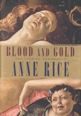 Blood and Gold | Anne Rice |