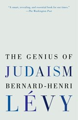 Genius of Judaism | Bernard-Henri Levy |