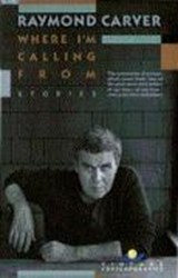Where I'm Calling from | Raymond Carver |