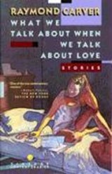 What We Talk About When We Talk About Love | Raymond Carver |